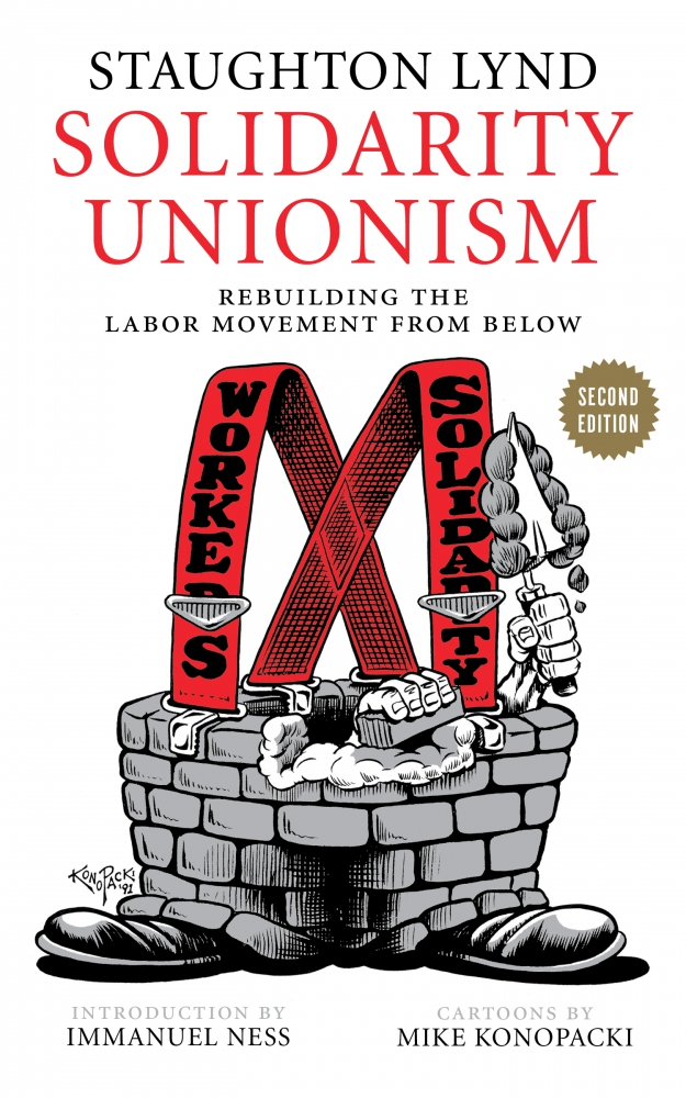 Solidarity Unionism by Staughton Lynd